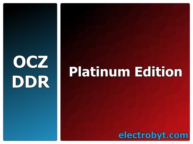 OCZ OCZ6251024ELDCPE-K 625MHz 1GB (2 x 512MB Kit) Enhanced Latency Platinum Edition DFI nF4 Special PC5000 DDR Memory Full Technical Specs and Reviews