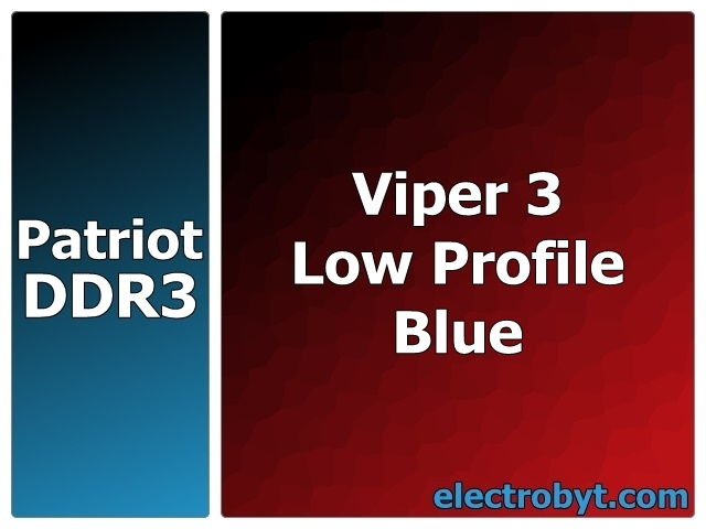 Patriot PVL316G213C1KB PC3-17000 2133MHz 16GB (2 x 8GB Kit) XMP Viper 3 Low Profile Blue 240pin DIMM Desktop Non-ECC DDR3 Memory Full Technical Specs and Reviews